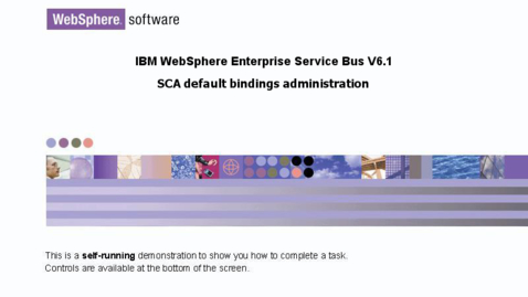 Thumbnail for entry Dynamically managing SCA bindings in the administrative console