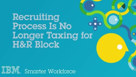Thumbnail for entry Recruiting Process Is No Longer Taxing for H&R Block