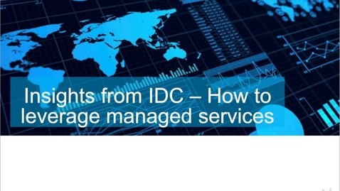 Thumbnail for entry Insights from IDC - How to leverage managed services
