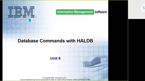 Thumbnail for entry Course CMW46 IMS HALDB Unit 6 (Database Commands with HALDB)