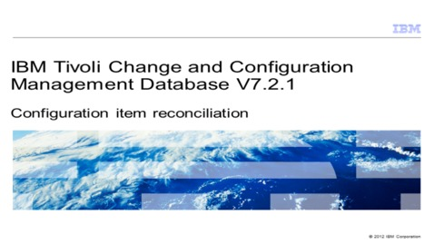 Thumbnail for entry Configuration item reconciliation in version 7.2.1