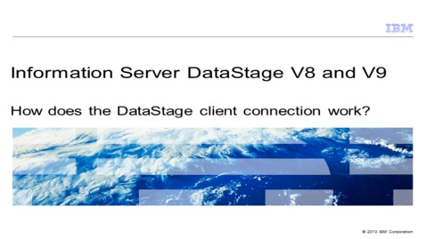 Thumbnail for entry How does the DataStage client connection work?