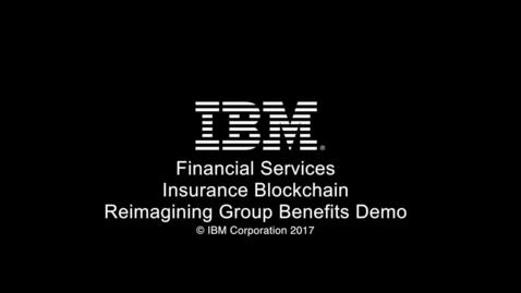 Thumbnail for entry IBM 区块链 - 保险演示概述(一)