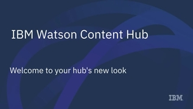 Thumbnail for entry Welcome to IBM Watson Content Hub