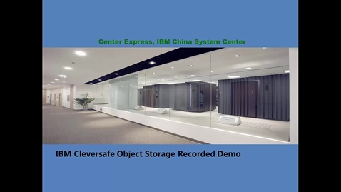 Thumbnail for entry Center_Express_Cleversafe_Remote_Demo_Package_v1.0