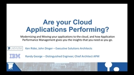 Thumbnail for entry Are your cloud applications performing? How Application Performance Management can give you the insights that you need as you move your applications to the cloud.