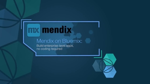 Thumbnail for entry No coding required: The unique value Mendix brings to Bluemix