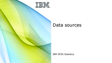 Thumbnail for entry SPSS Statistics: Data sources