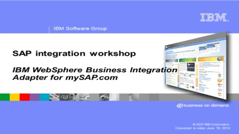 Thumbnail for entry IBM WebSphere Business Integration Adapter for mySAP.com