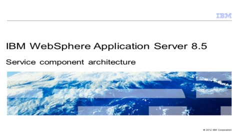 Thumbnail for entry Service Component Architecture (SCA)