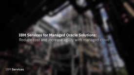 Thumbnail for entry IBM Services for Managed Oracle Solutions
