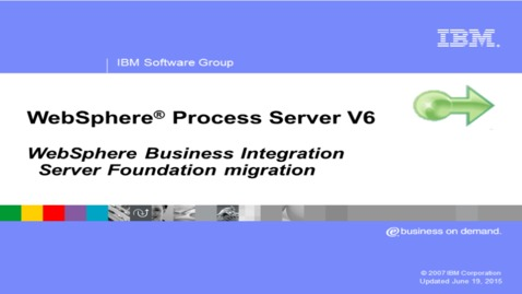 Thumbnail for entry WebSphere Business Integration Server Foundation migration