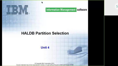 Thumbnail for entry Course CMW46 IMS HALDB Unit 4 (HALDB Partition Selection)