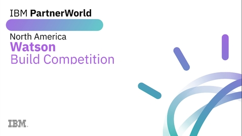 Thumbnail for entry IBM Watson Build Competition Recap North America - Version 2