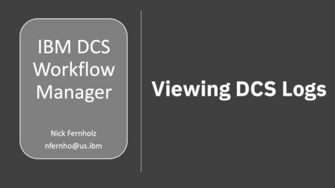 Thumbnail for entry DCS Workflow Manager: Viewing Logs