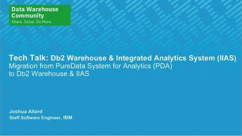 Thumbnail for entry Tech Talk: Migration from PureData System for Analytics (PDA) to Db2 Warehouse & IIAS