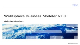 Thumbnail for entry Administering WebSphere Business Modeler