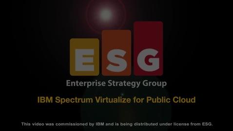 Thumbnail for entry Enterprise-Strategy-Group_-IBM-Spectrum-Virtualize-for-Public-Cloud