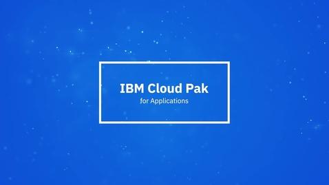 Thumbnail for entry IBM Cloud Pak for Applicationsの1分間紹介