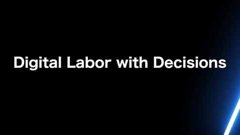 Thumbnail for entry Digital Labor with Decisions_ Add Operational Decision Manager to RPA