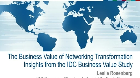 Thumbnail for entry The Business Value of Networking Transformation Insights from the IDC Business Value Study