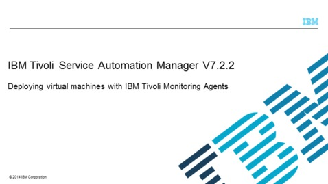 Thumbnail for entry Deploying Virtual Machines with IBM Tivoli Monitoring Agents