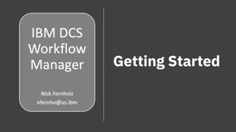 Thumbnail for entry DCS Workflow Manager: Getting Started