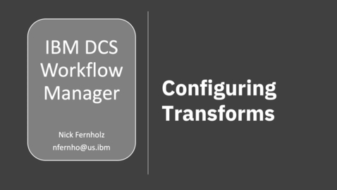 Thumbnail for entry DCS Workflow Manager: Configuring Transforms