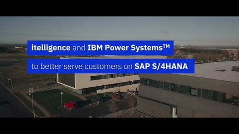 Thumbnail for entry Itelligence and IBM Power Systems better serve customers on SAP S/4HANA