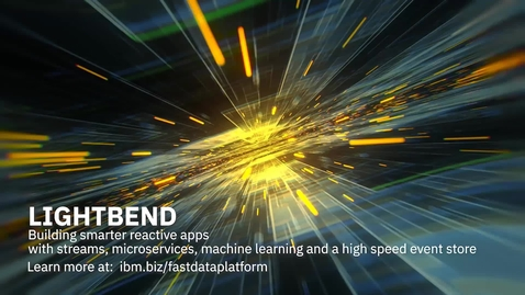 Thumbnail for entry Lightbend: Building smarter reactive apps using IBM streams, machine learning and event store