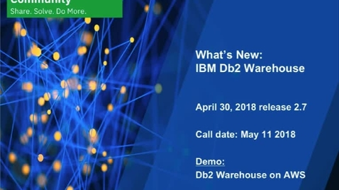 Thumbnail for entry What's New: Db2 Warehouse - May 11, 2018