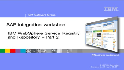 Thumbnail for entry WebSphere Service Registry and Repository and SAP Enterprise Service Repository - Part 2 of 2