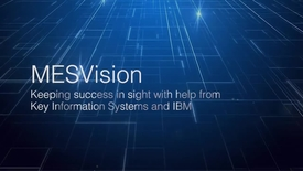 Thumbnail for entry MESVision focuses on core business with cloud services