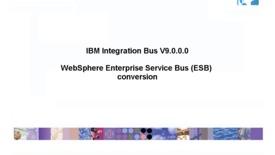 Thumbnail for entry WebSphere Enterprise Service Bus (ESB) conversion