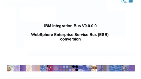 Thumbnail for entry WebSphere Enterprise Service Bus (ESB) conversion