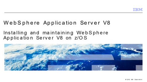 Thumbnail for entry Installing and maintaining WebSphere Application Server V8 on z/OS