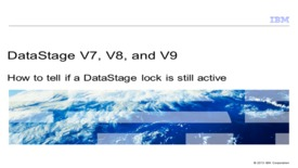 Thumbnail for entry How to tell if a DataStage lock is still active