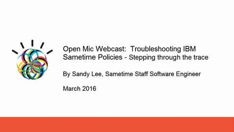 Thumbnail for entry Troubleshooting IBM Sametime Policies