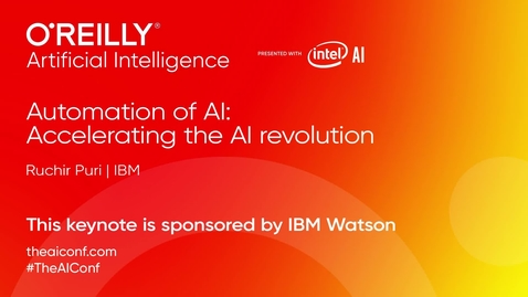 Thumbnail for entry Automation of AI Accelerating the AI Revolution (sponsored by IBM Watson) - Ruchir Puri (IBM)