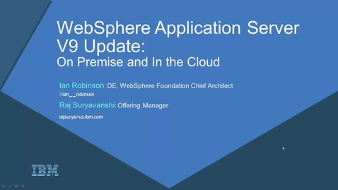 Thumbnail for entry WebSphere Application Server V9 technical update