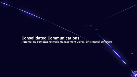 Thumbnail for entry Consolidated Communications automates network management using IBM Netcool