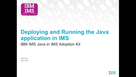Thumbnail for entry How to deploy and run a Java application to IMS