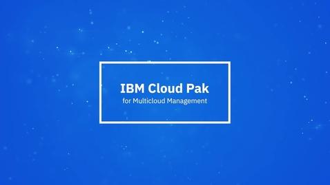 Thumbnail for entry IBM Cloud Pak for Multicloud Management en une minute