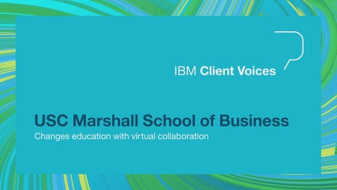 Thumbnail for entry USC Marshall School of Business changes education with virtual collaboration
