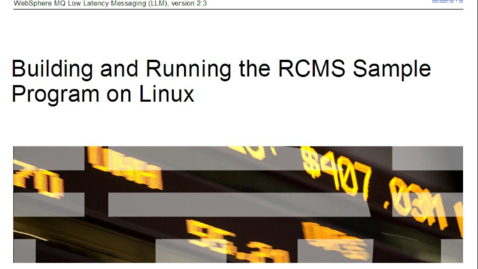 Thumbnail for entry Building and running the RCMS sample on Linux