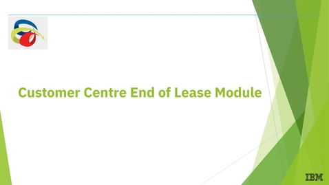 Thumbnail for entry Welcome to The Customer Centre End of Lease Module