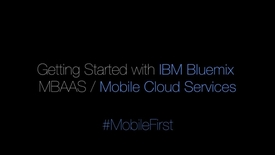 Getting Started with IBM Bluemix MBAAS part 1.