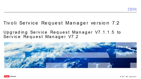 Thumbnail for entry Upgrading Service Request Manager V7.1.1.5 to Service Request Manager V7.2