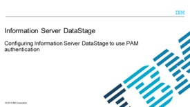 Thumbnail for entry Configuring Information Server DataStage to use PAM authentication
