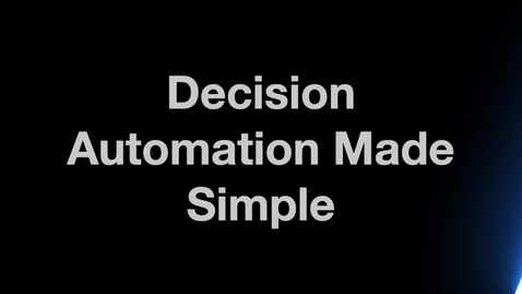 Thumbnail for entry Decision Automation Made Simple